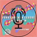 Funky French League #18 #19 #20 Podcast