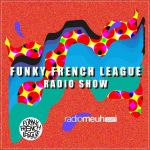 Funky French League radio show #21