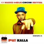 Pat Kalla Circus Mixtape