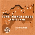 Funky French League Radioshow #13 - Podcast