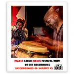 Radio Meuh Circus Festival 2019 Nickodemus & Nappy G DJ Set Recordings