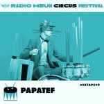 Papatef Circus Mixtape - Podcast