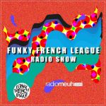 Funky French League radio show #25