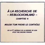 À la recherche de ReblochonLand - Chapitre 4 -