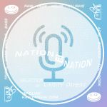 NATION TO NATION #6 Podcast