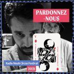Pardonnez-Nous - Circus Festival Podcast