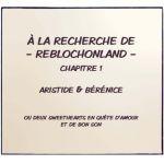 À la recherche de ReblochonLand - Chapitre 1 -