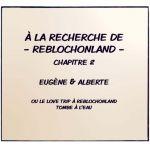 À la recherche de ReblochonLand - Chapitre 2 -
