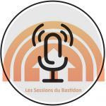 Les Sessions du Bastidon S06E01-02-03 Podcast