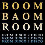 Boom Baom Room Special Disco 2 Disco