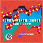 Funky French League RadioShow #33
