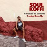 Cancaoes de Momento – Tropical Disco Mix