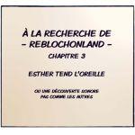 À la recherche de ReblochonLand - Chapitre 3 -