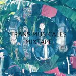 Les Trans Musicales – Mixtape #2